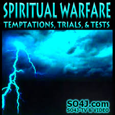 spiritual warfare temptations trials tests spiritual warfare temptations trials tests