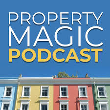 Property Magic Podcast