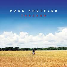 <b>Tracker</b> (Deluxe) by <b>Mark Knopfler</b> on Spotify