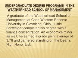 undergraduate degree programs in the weatherhead school of management  by justin schweiger undergraduate degree programs in the weatherhead school of management 2