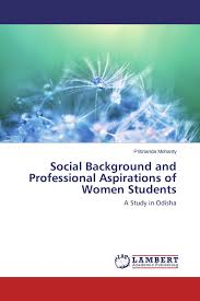 social background and professional aspirations of women students social background and professional aspirations of women students