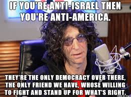 "Howard Stern – ""If You're Anti-Israel, You're Anti-American ... via Relatably.com"