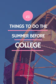 17 best ideas about freshman year college dorm 25 things to do the summer before college plus 15 bonus ideas