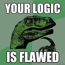 Your Logic Is flawed - Philosoraptor - quickmeme via Relatably.com