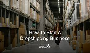 How to Start A <b>Dropshipping</b> Business in 2020 - Make A Website Hub