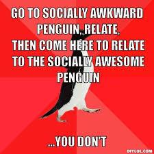 Socially Awesome Penguin Meme Generator - DIY LOL via Relatably.com