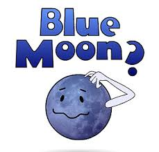Once in a blue moon idiom