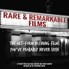 Rare & Remarkable Films