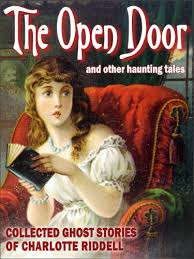 The Open Door (Collected Ghost Stories of Charlotte <b>Riddell</b>)
