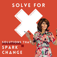 Solve for X: Solutions that Spark Change