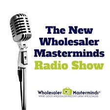 The NEW Wholesaler Masterminds Radio Show