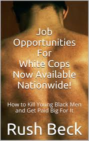 cheap unique job opportunities unique job opportunities get quotations · job opportunities for white cops now available nationwide how to kill young black men