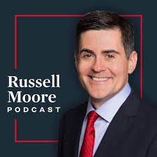 Russell Moore Podcast