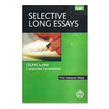 ilmi selective long essays for css pms by prof manzoor mirza ilmi selective long