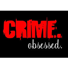 CRIME. obsessed.