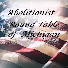 The Abolitionist Round Table of Michigan