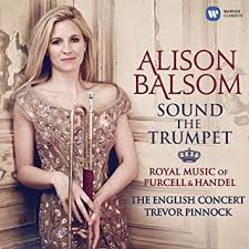 <b>Sound</b> the Trumpet - Royal Music of Purcell and Handel by <b>Alison</b> ...