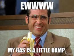 ewwww-my-gas-is-a-little-damp-thumb.jpg via Relatably.com