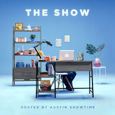 """""""The Show"""" Hosted By Austin Showtime"""