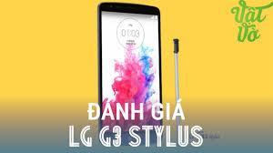 [Review dạo] Đánh giá chi tiết LG G3 Stylus - phablet tầm trung pin ...
