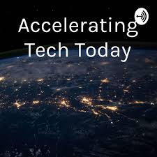 Accelerating Tech Today