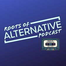 Roots of Alternative Podcast