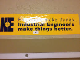 industrial engineering makes thing better engineering industrial engineering makes thing better