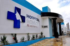 Resultado de imagem para hospital da mulher mossoró fotos