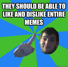 they should be able to like and dislike entire memes - Progress ... via Relatably.com
