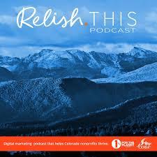 Relish This: Marketing that helps Colorado nonprofits thrive