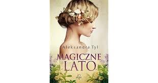 <b>Magiczne lato</b> by <b>Aleksandra Tyl</b>