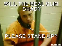 Slimshady Meme Generator - DIY LOL via Relatably.com