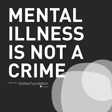 Mental Illness Is Not a Crime