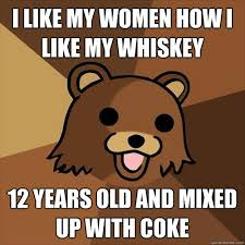 I like my women how I like my whiskey 12 Years old and mixed up ... via Relatably.com