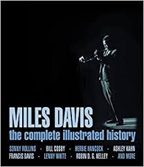 <b>Miles Davis: The</b> Complete Illustrated History: Rollins, Sonny, Cosby ...