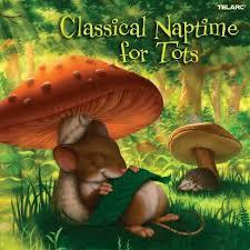Various Artists; <b>Various Artists</b> - <b>Classical</b> Naptime For Tots (CD ...