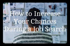 how to increase your chances during a job search the amc project increase chances for job search