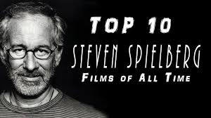 top steven spielberg movies of all time top 10 steven spielberg movies of all time
