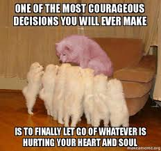 One of the most courageous decisions you will ever make is to ... via Relatably.com