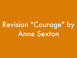 courage anne sexton essay  courage anne sexton essay