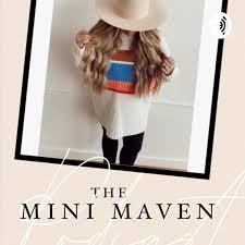 The Mini Maven Podcast