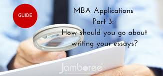 the jamboree guide to mba applications     how should you go    the jamboree guide to mba applications     how should you go about writing your essays    jamboree education