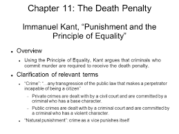 chapter the death penalty two main questions concerning the chapter 11 the death penalty immanuel kant punishment and the principle of equality overview