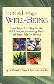<b>Herbal Well</b>-<b>Being</b>: Simple Recipes for Making Your Own <b>Herbal</b> ...
