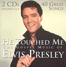 Elvis Presley - He Touched Me: The Gospel Music of Elvis Presley ...