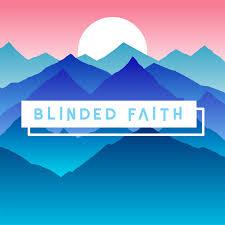 Blinded Faith