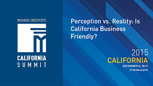 2015 ca summit perception vs reality is california business 2015 ca summit perception vs reality is california business friendly