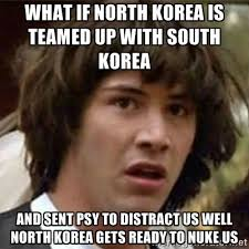 WHat if North Korea Is teamed Up with South Korea And sent Psy to ... via Relatably.com