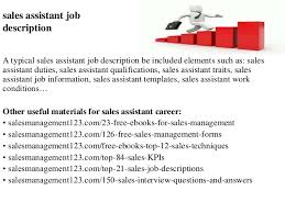 sales assistant job description s assistant job description a typical  s assistant job description be included elements such as