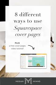 different ways to use squarespace cover pages plus a 8 different ways to use squarespace cover pages plus a video tutorial megan minns
